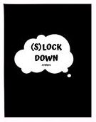 (S)lock Down
